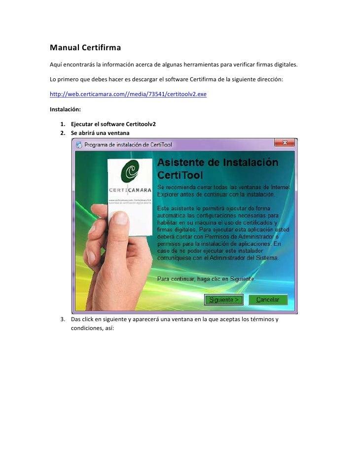 Manual Certifirma<br />Aquí encontrarás la información acerca de algunas herramientas para verificar firmas digitales.<br ...