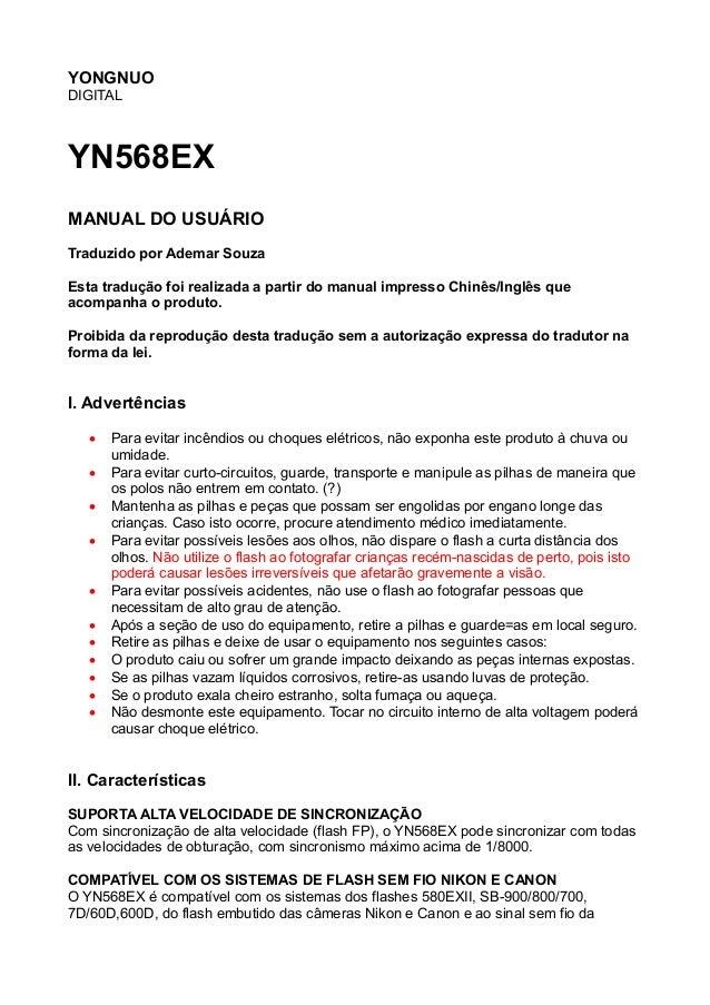 YONGNUO DIGITAL YN568EX MANUAL DO USUÁRIO Traduzido por Ademar Souza Esta tradução foi realizada a partir do manual impres...