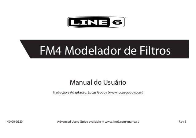 Manual do UsuárioTradução e Adaptação: Lucas Godoy (www.lucasgodoy.com)40-00-0220 Advanced Users Guide available @ www.li...