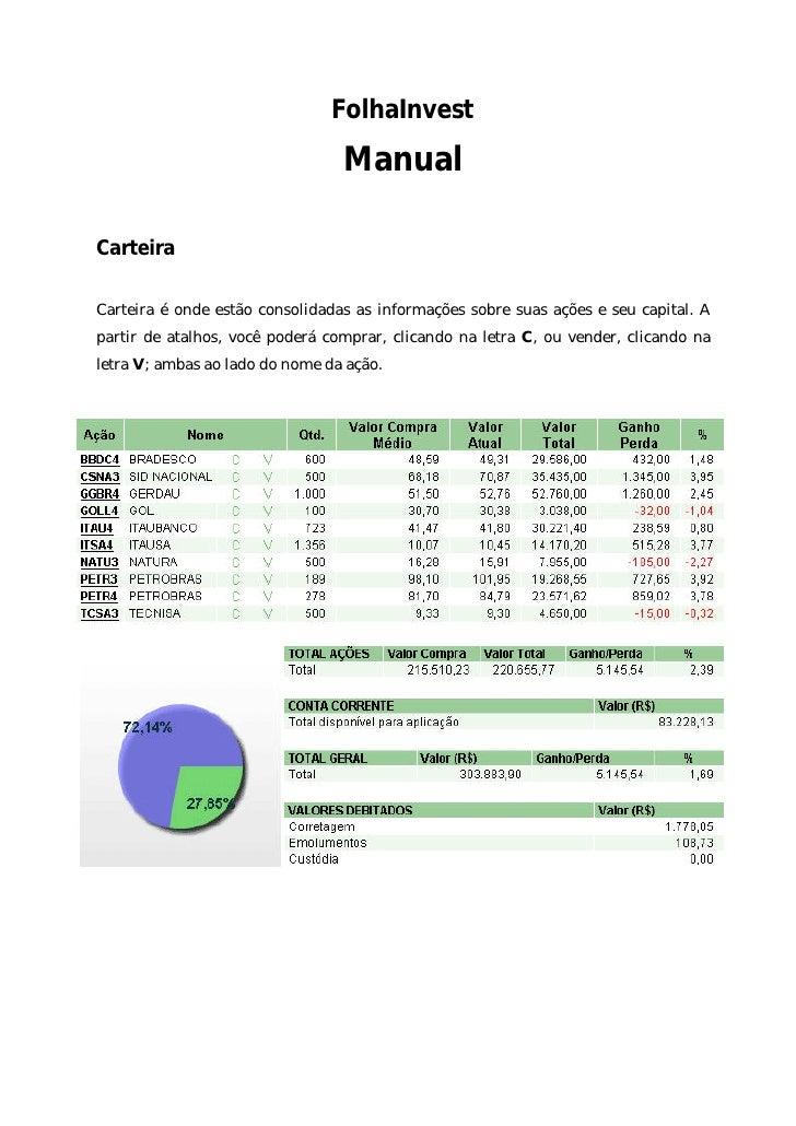 FolhaInvest                                   Manual  Carteira  Carteira é onde estão consolidadas as informações sobre su...