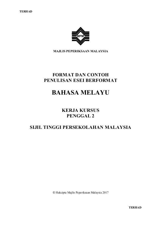 TERHAD MAJLIS PEPERIKSAAN MALAYSIA FORMAT DAN CONTOH PENULISAN ESEI BERFORMAT BAHASA MELAYU KERJA KURSUS PENGGAL 2 SIJIL T...