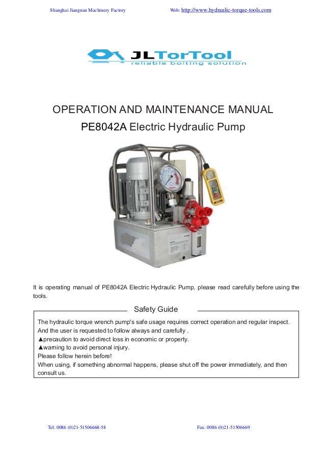 Shanghai Jiangnan Machinery Factory  Web: http://www.hydraulic-torque-tools.com  OPERATION AND MAINTENANCE MANUAL PE8042A ...