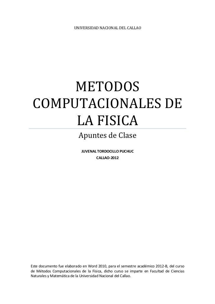 UNIVERSIDAD NACIONAL DEL CALLAO      METODOS COMPUTACIONALES DE      LA FISICA                           Apuntes de Clase ...