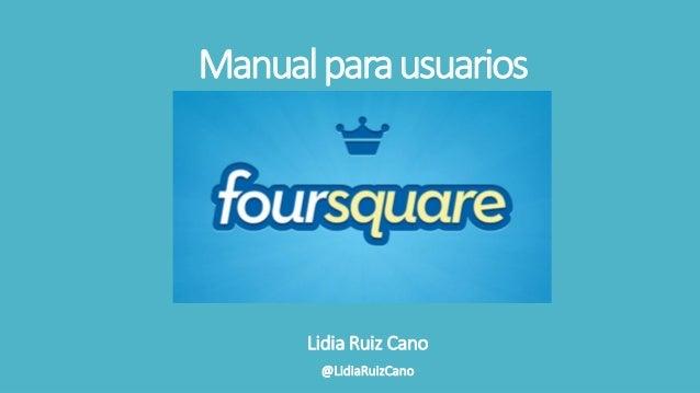 Manual para usuarios  Lidia Ruiz Cano @LidiaRuizCano