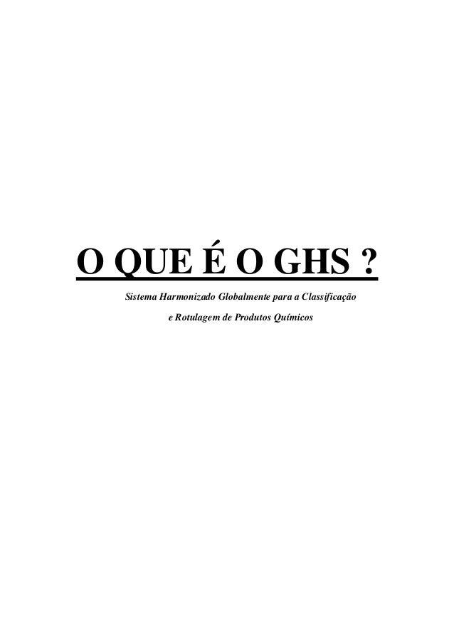O QUE É O GHS ? Sistema Harmonizado Globalmente para a Classificação e Rotulagem de Produtos Químicos