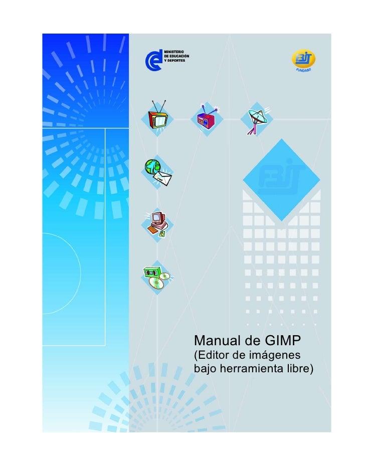 Manual de GIMP (Editor de imágenes bajo herramienta libre)