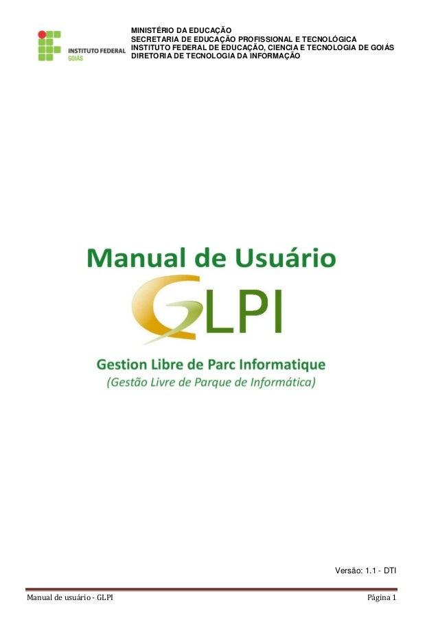 Manual de usuário - GLPI Página 1 MINISTÉRIO DA EDUCAÇÃO SECRETARIA DE EDUCAÇÃO PROFISSIONAL E TECNOLÓGICA INSTITUTO FEDER...