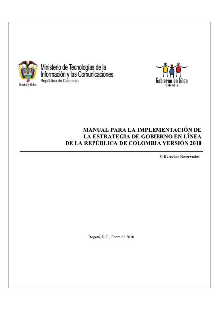 MANUAL PARA LA IMPLEMENTACIÓN DE      LA ESTRATEGIA DE GOBIERNO EN LÍNEADE LA REPÚBLICA DE COLOMBIA VERSIÓN 2010          ...