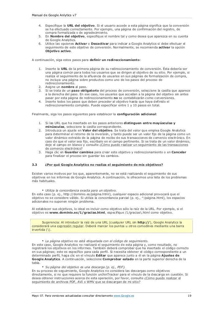 Manual de Google Anlytics v7      4.   Especifique la URL del objetivo. Si el usuario accede a esta página significa que l...