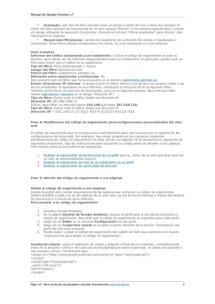 Manual de Google Anlytics v7     • Avanzado: este tipo de filtro permite crear un campo a partir de otro u otros dos campo...