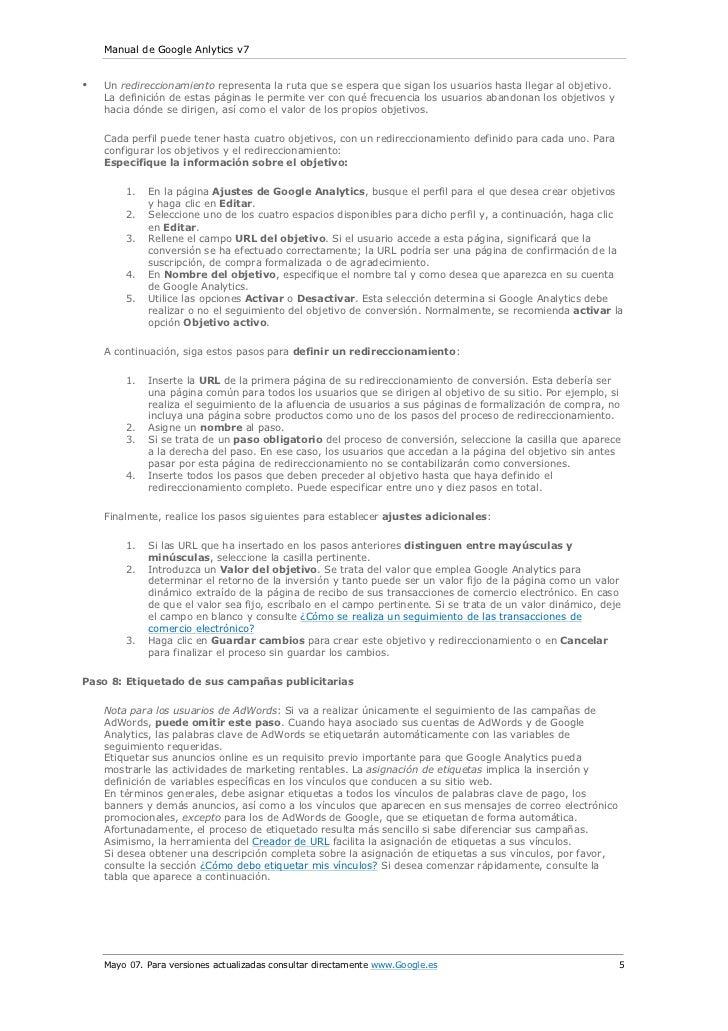 Manual de Google Anlytics v7•   Un redireccionamiento representa la ruta que se espera que sigan los usuarios hasta llegar...