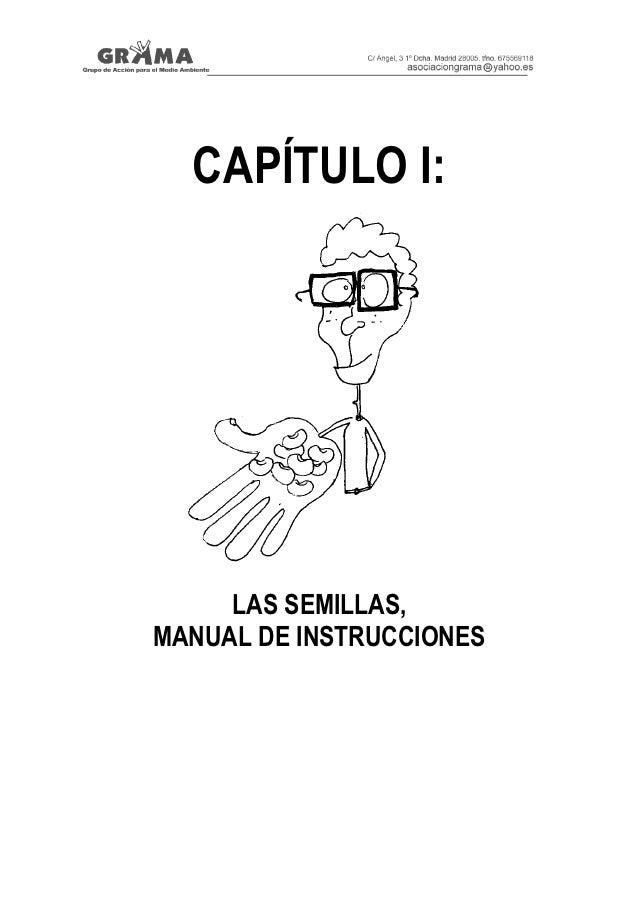 CAPÍTULO I:     LAS SEMILLAS,MANUAL DE INSTRUCCIONES