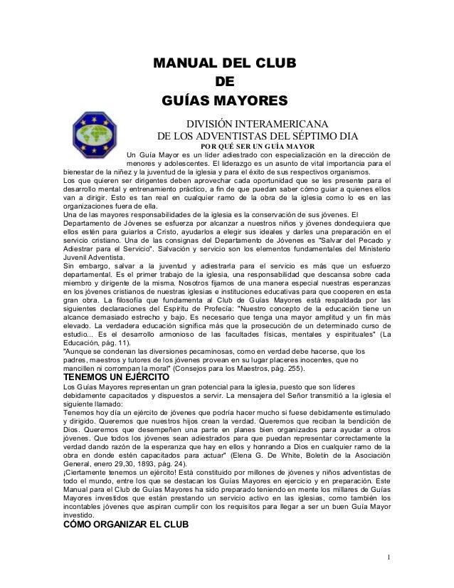 MANUAL DEL CLUB DE GUÍAS MAYORES DIVISIÓN INTERAMERICANA DE LOS ADVENTISTAS DEL SÉPTIMO DIA POR QUÉ SER UN GUÍA MAYOR Un G...