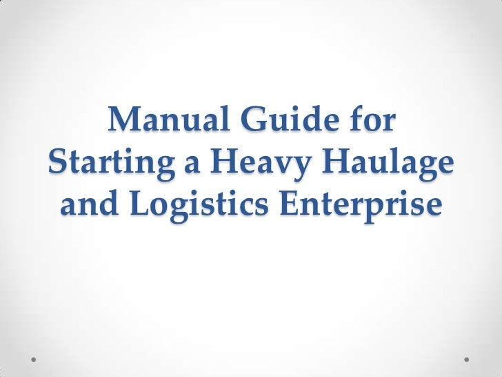 Manual Guide forStarting a Heavy Haulage and Logistics Enterprise