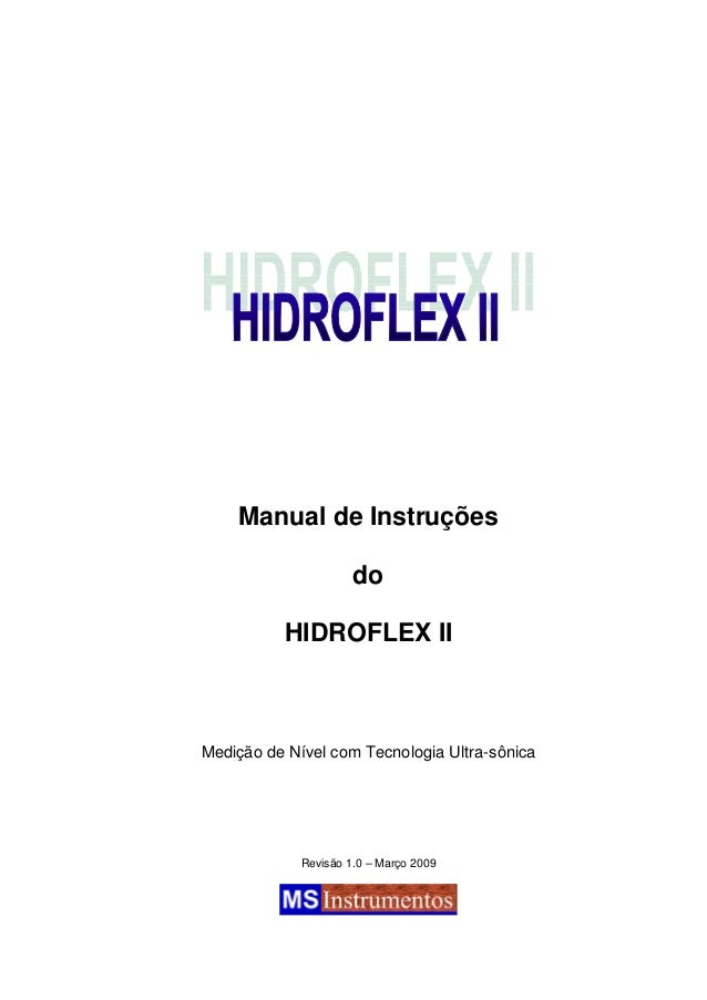 Manual de Instruções  do  HIDROFLEX II  Medição de Nível com Tecnologia Ultra-sônica  Revisão 1.0 – Março 2009