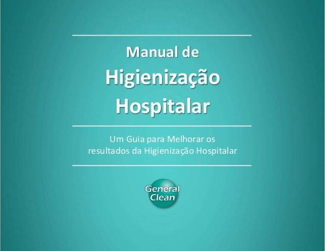 Manual de Higienização Hospitalar Compartilhe 0 Manual de Higienização Hospitalar Um Guia para Melhorar os resultados da H...