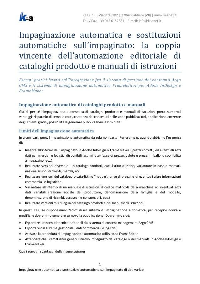Kea s.r.l.   Via Strà, 102   37042 Caldiero (VR)   www.keanet.it Tel. / Fax: +39 045 6152381   E-mail: info@keanet.it Impa...