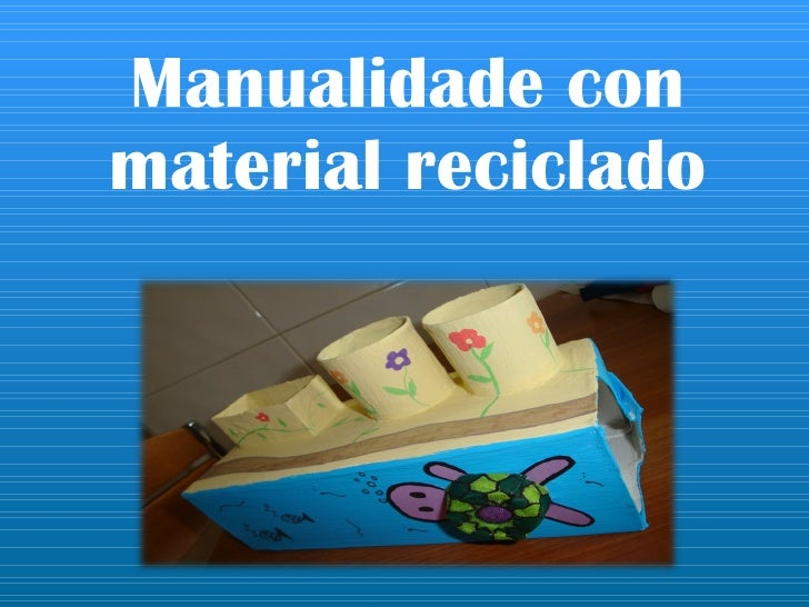 Manualidade con material reciclado