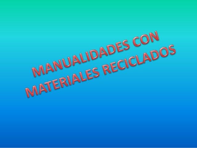 Manualidades de materiales reciclados - Materiales para trabajos manuales ...