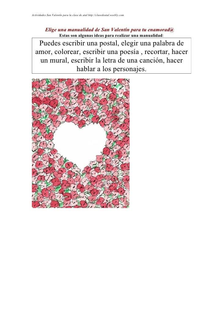 Actividades San Valentín para la clase de atal http://clasedeatal.weebly.com               Elige una manualidad de San Val...