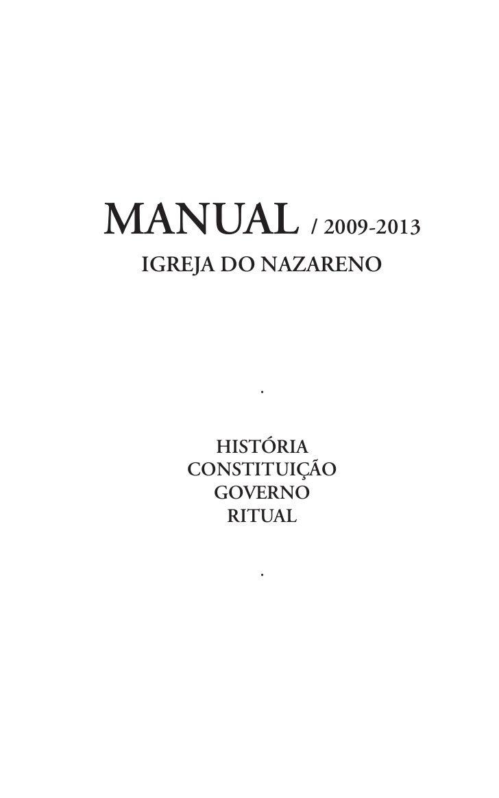 MANUAL / 2009-2013  IGREJA DO NAZARENO          ·       HISTÓRIA     CONSTITUIÇÃO       GOVERNO        RITUAL          ·