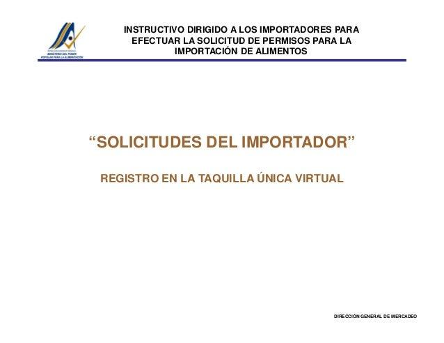 """INSTRUCTIVO DIRIGIDO A LOS IMPORTADORES PARA EFECTUAR LA SOLICITUD DE PERMISOS PARA LA IMPORTACIÓN DE ALIMENTOS """"SOLICITUD..."""