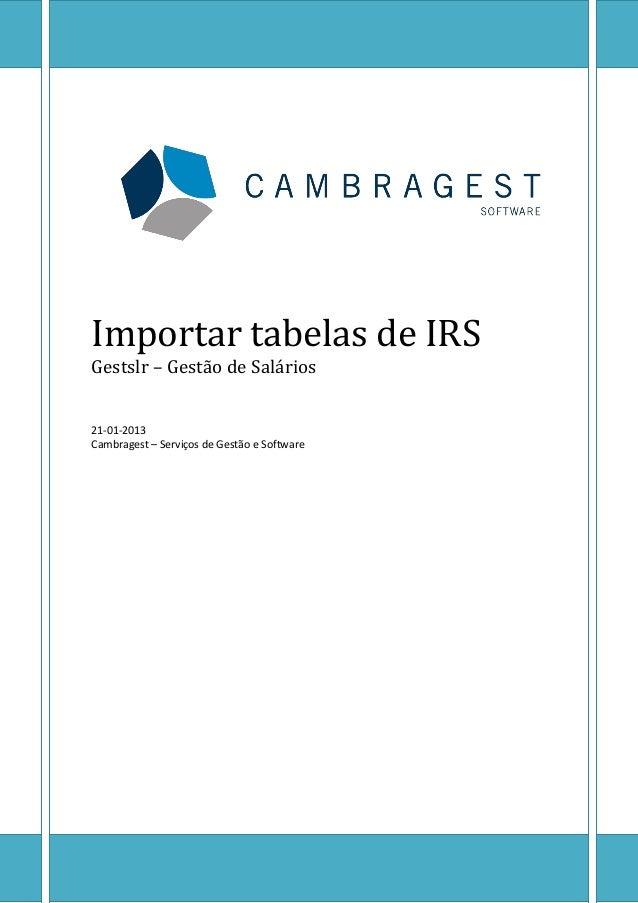 Importar tabelas de IRSGestslr – Gestão de Salários21-01-2013Cambragest – Serviços de Gestão e Software