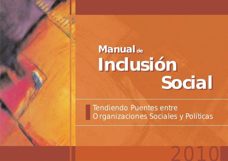 Manual de Manual de Inclusión         SocialTendiendo Puentes entreOrganizaciones Sociales y Políticas