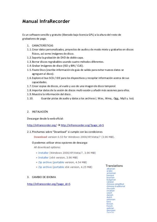Manual InfraRecorder Es un software sencillo y gratuito (liberado bajo licencia GPL) a la altura del resto de grabadores d...