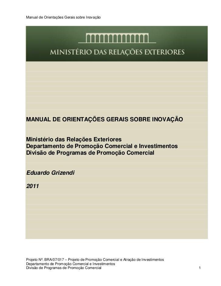 Manual de Orientações Gerais sobre InovaçãoMANUAL DE ORIENTAÇÕES GERAIS SOBRE INOVAÇÃOMinistério das Relações ExterioresDe...