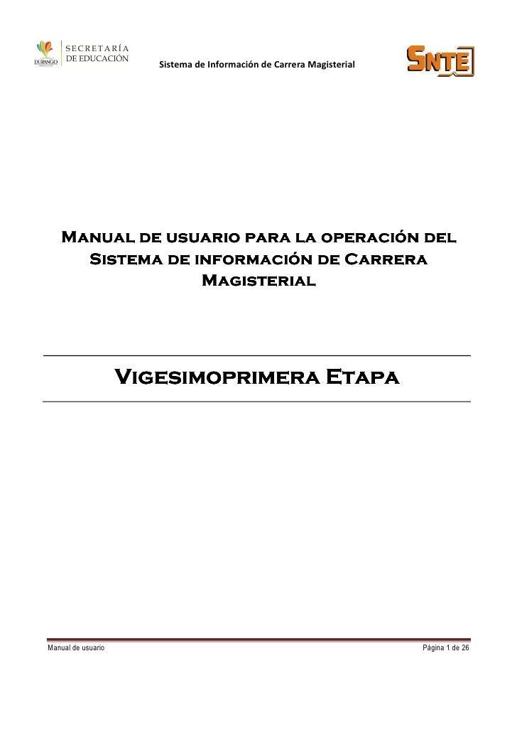 Sistema de Información de Carrera Magisterial   Manual de usuario para la operación del     Sistema de información de Carr...