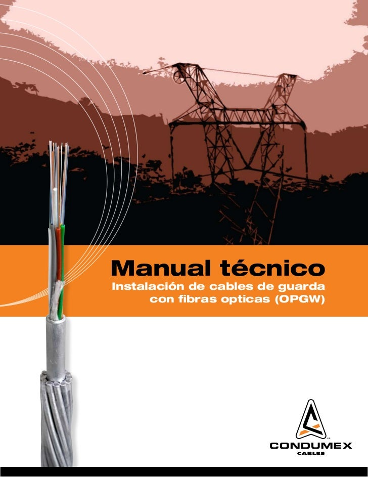 Manual técnicoInstalación de cables de guarda      con fibras opticas (OPGW)