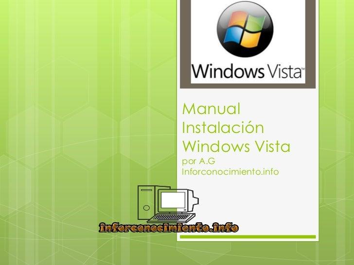 ManualInstalaciónWindows Vistapor A.GInforconocimiento.info