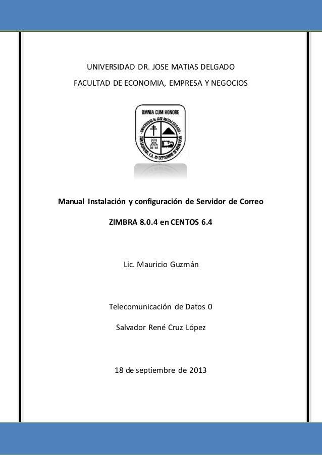 UNIVERSIDAD DR. JOSE MATIAS DELGADO FACULTAD DE ECONOMIA, EMPRESA Y NEGOCIOS Manual Instalación y configuración de Servido...