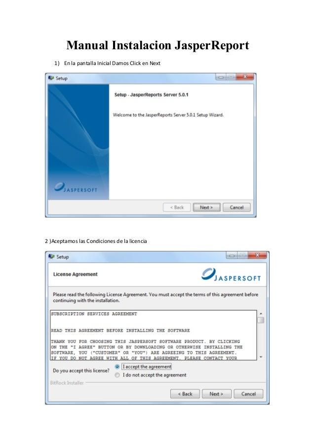 Manual Instalacion JasperReport    1) En la pantalla Inicial Damos Click en Next2 )Aceptamos las Condiciones de la licencia