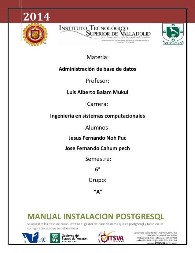 Materia: Administración de base de datos Profesor: Luis Alberto Balam Mukul Carrera: Ingeniería en sistemas computacionale...