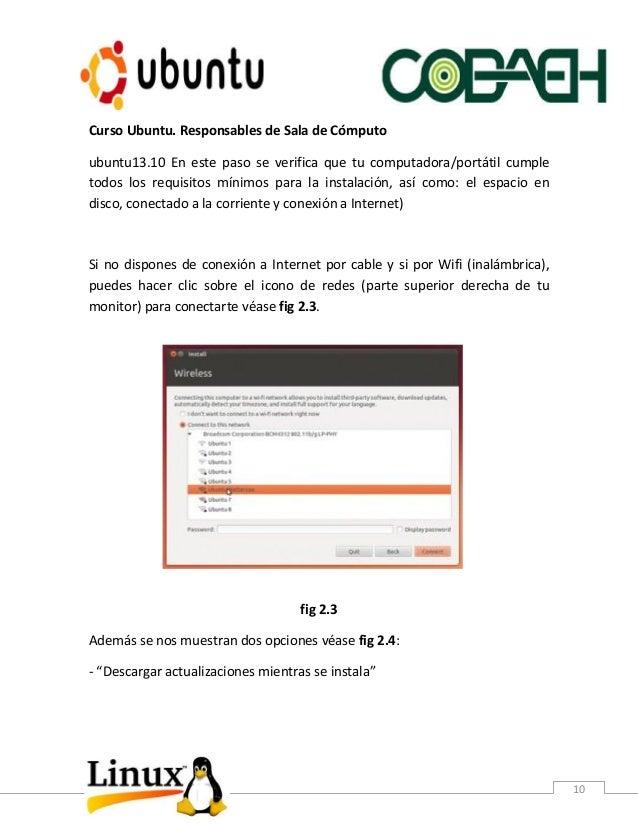 Curso Ubuntu. Responsables de Sala de Cómputo 10 ubuntu13.10 En este paso se verifica que tu computadora/portátil cumple t...