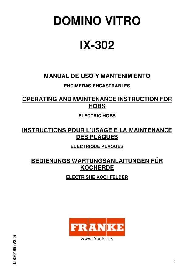 1 DOMINO VITRO IX-302 MANUAL DE USO Y MANTENIMIENTO ENCIMERAS ENCASTRABLES OPERATING AND MAINTENANCE INSTRUCTION FOR HOBS ...