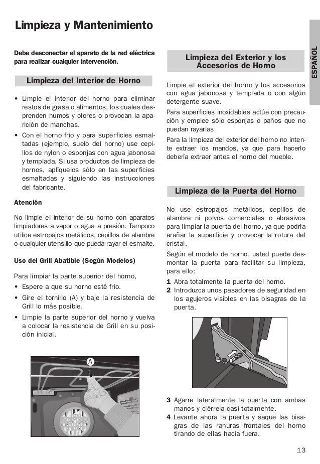 13 ESPAÑOL Limpieza y Mantenimiento Debe desconectar el aparato de la red eléctrica para realizar cualquier intervención. ...