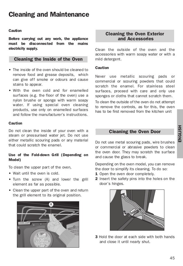 45 ENGLISH Cleaning and Maintenance Caution Before carrying out any work, the appliance must be disconnected from the main...