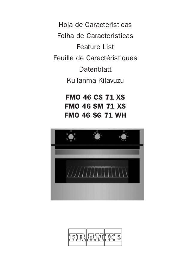 FMO 46 CS 71 XS FMO 46 SM 71 XS FMO 46 SG 71 WH Hoja de Características Folha de Caracteristicas Feature List Feuille de C...