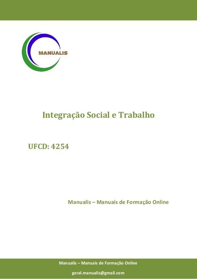 0 Manualis – Manuais de Formação Online Integração Social e Trabalho UFCD: 4254 Manualis – Manuais de Formação Online Manu...