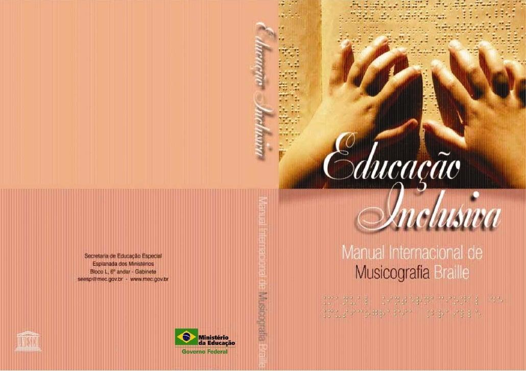 Ministério da Educação         Secretaria de Educação Especial     NOVO MANUAL INTERNACIONAL DE     MUSICOGRAFIA BRAILLE  ...