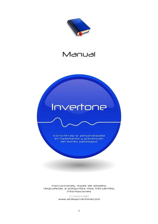 1 Manual Invertone S o n o t e r a p i a personalizada en tratamiento y prevención del estrés patológico instrucciones, mo...