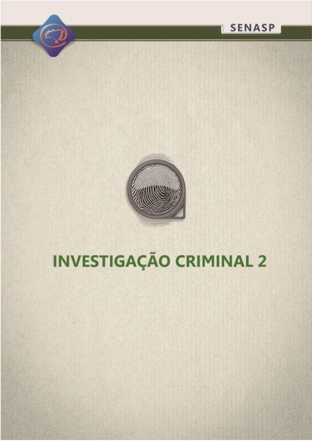 2 Seja bem-vindo(a) à segunda unidade do curso de Investigação Criminal 2. Nesta unidade do curso você estudará o processo...