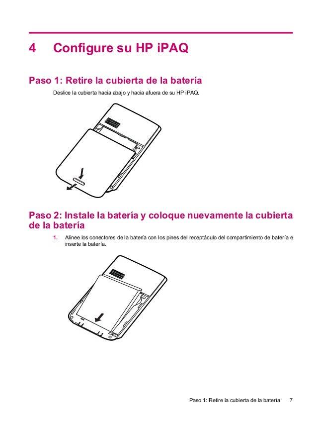 4 Configure su HP iPAQPaso 1: Retire la cubierta de la bateríaDeslice la cubierta hacia abajo y hacia afuera de su HP iPAQ...