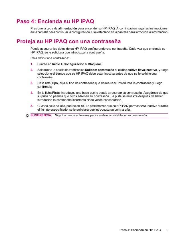 Paso 4: Encienda su HP iPAQPresione la tecla de alimentación para encender su HP iPAQ. A continuación, siga las instruccio...