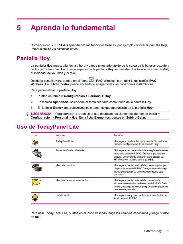 5 Aprenda lo fundamentalComience con su HP iPAQ aprendiendo las funciones básicas, por ejemplo conocer la pantalla Hoy,int...
