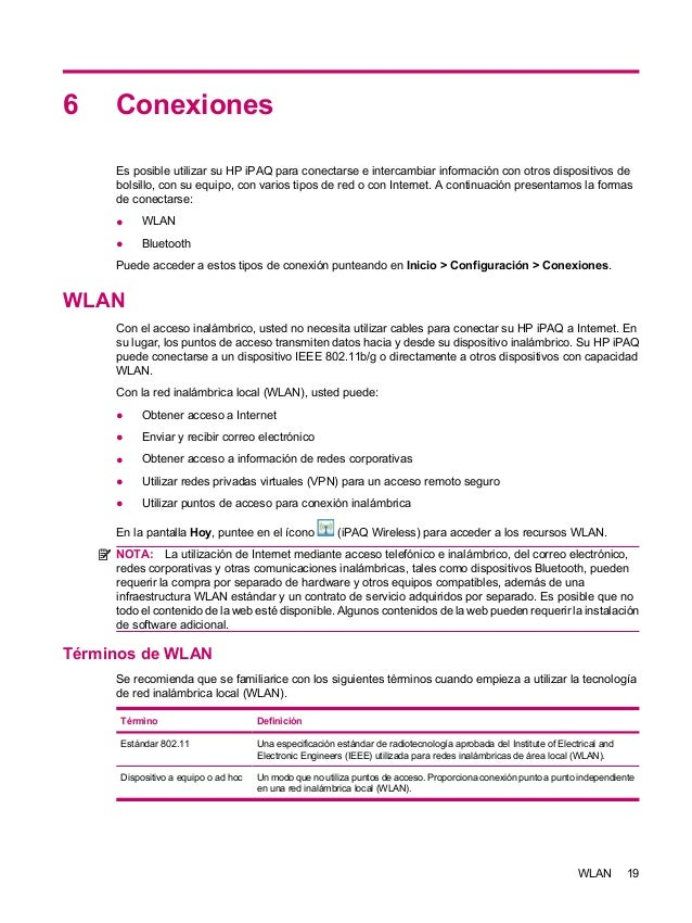 6 ConexionesEs posible utilizar su HP iPAQ para conectarse e intercambiar información con otros dispositivos debolsillo, c...