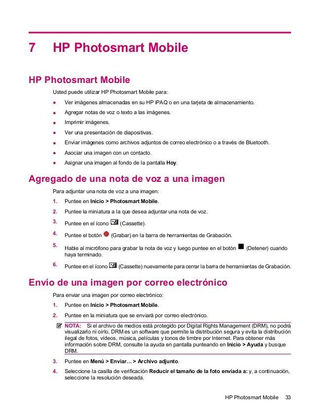 7 HP Photosmart MobileHP Photosmart MobileUsted puede utilizar HP Photosmart Mobile para:● Ver imágenes almacenadas en su ...